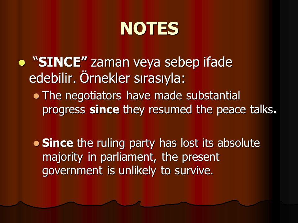 NOTES SINCE zaman veya sebep ifade edebilir. Örnekler sırasıyla: