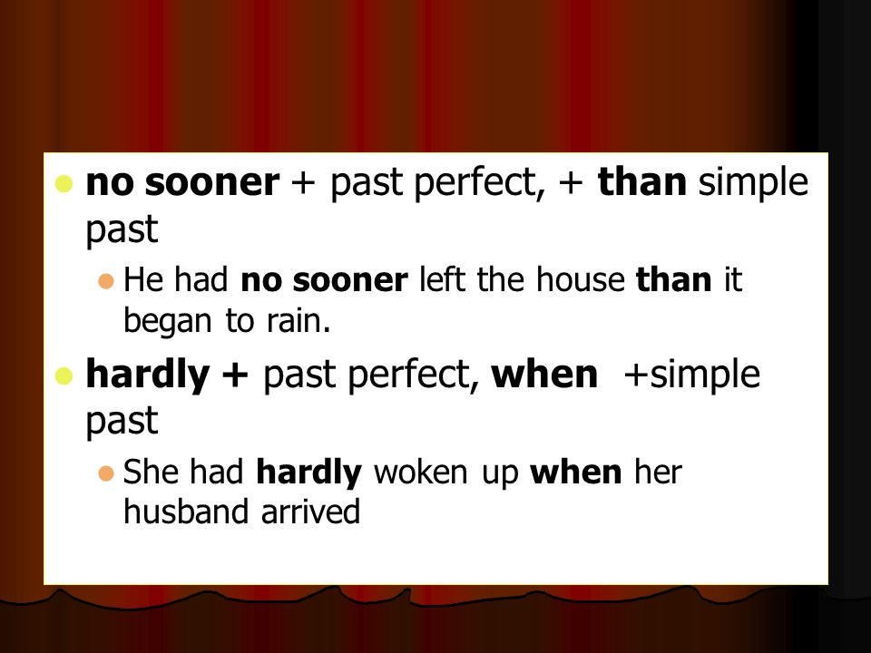 no sooner + past perfect, + than simple past