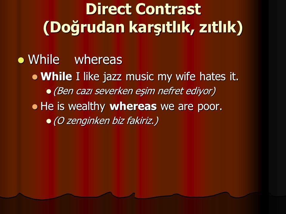 Direct Contrast (Doğrudan karşıtlık, zıtlık)
