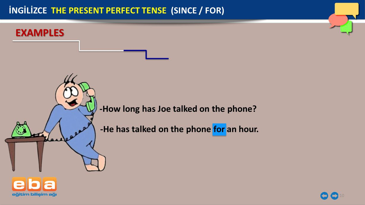 EXAMPLES İNGİLİZCE THE PRESENT PERFECT TENSE (SINCE / FOR)