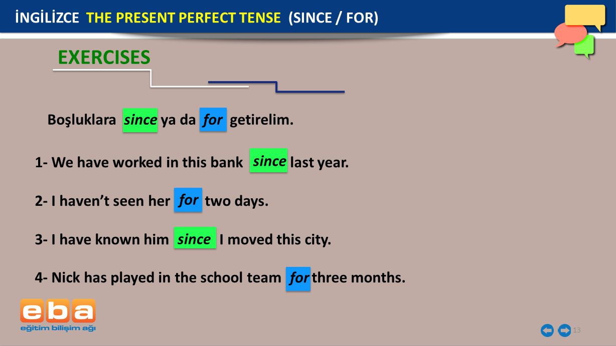 EXERCISES İNGİLİZCE THE PRESENT PERFECT TENSE (SINCE / FOR)