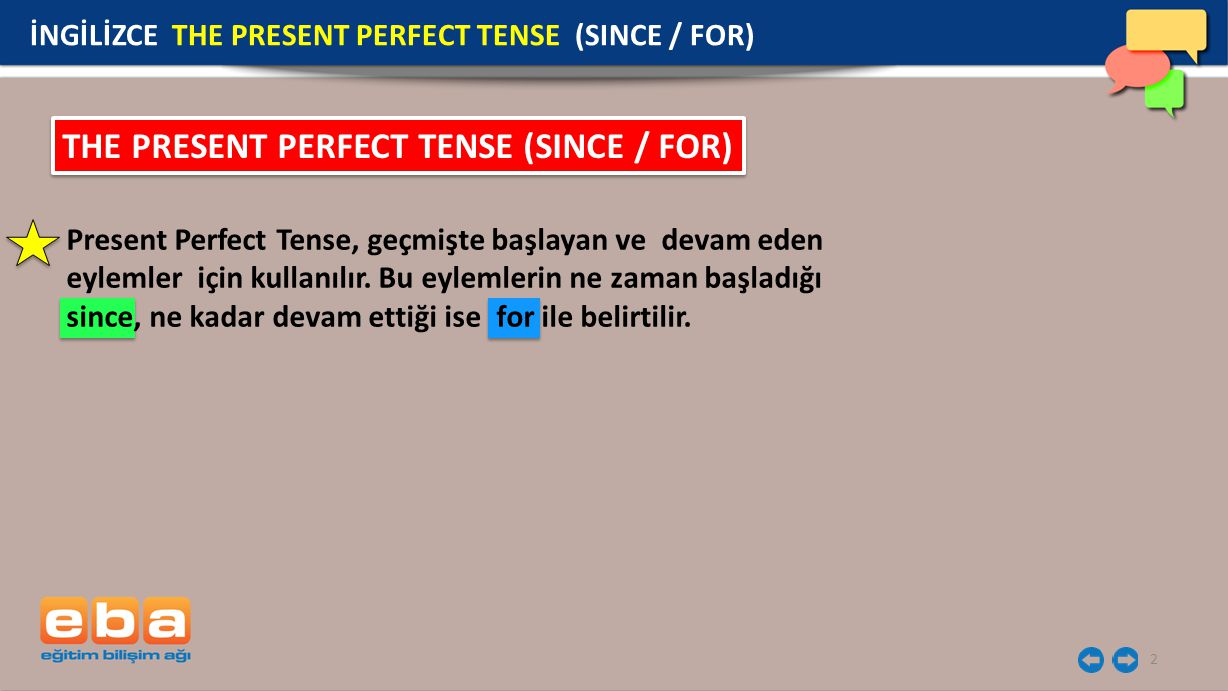 THE PRESENT PERFECT TENSE (SINCE / FOR)