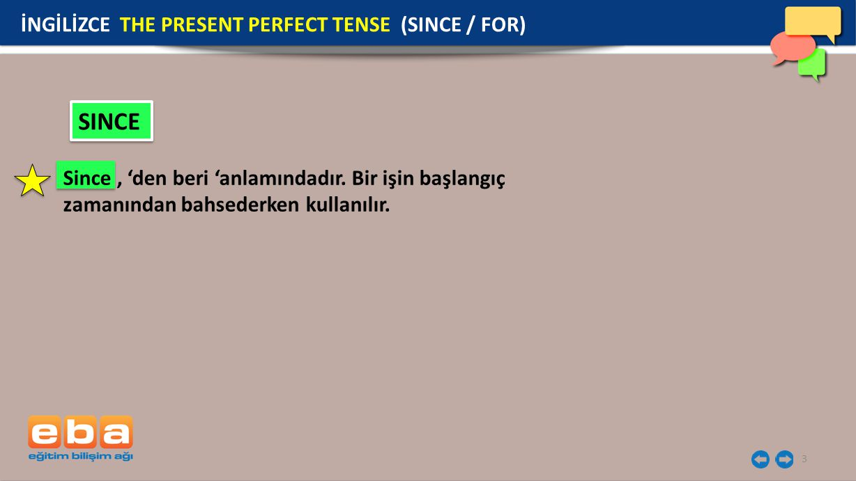 SINCE İNGİLİZCE THE PRESENT PERFECT TENSE (SINCE / FOR)