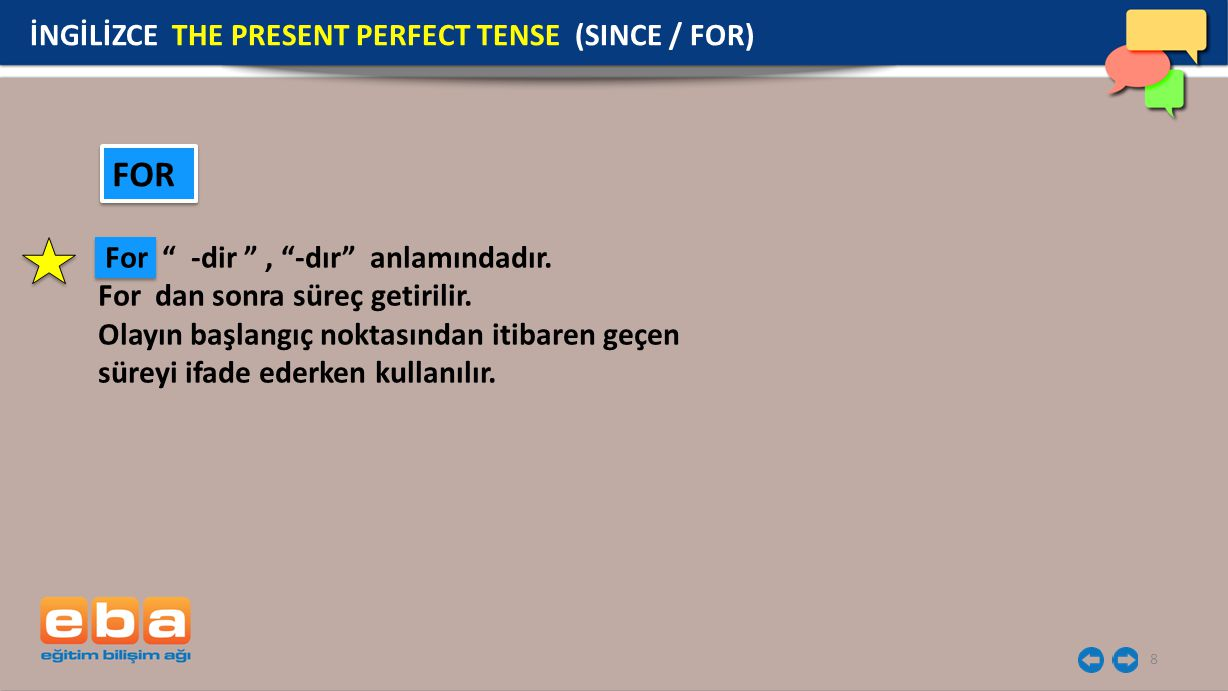 FOR İNGİLİZCE THE PRESENT PERFECT TENSE (SINCE / FOR)