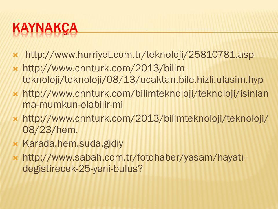 KAYNAKÇA http://www.hurriyet.com.tr/teknoloji/25810781.asp