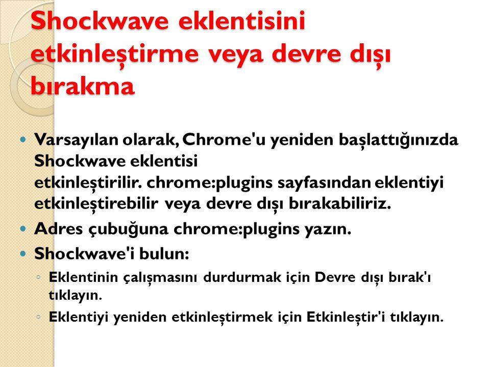 Shockwave eklentisini etkinleştirme veya devre dışı bırakma