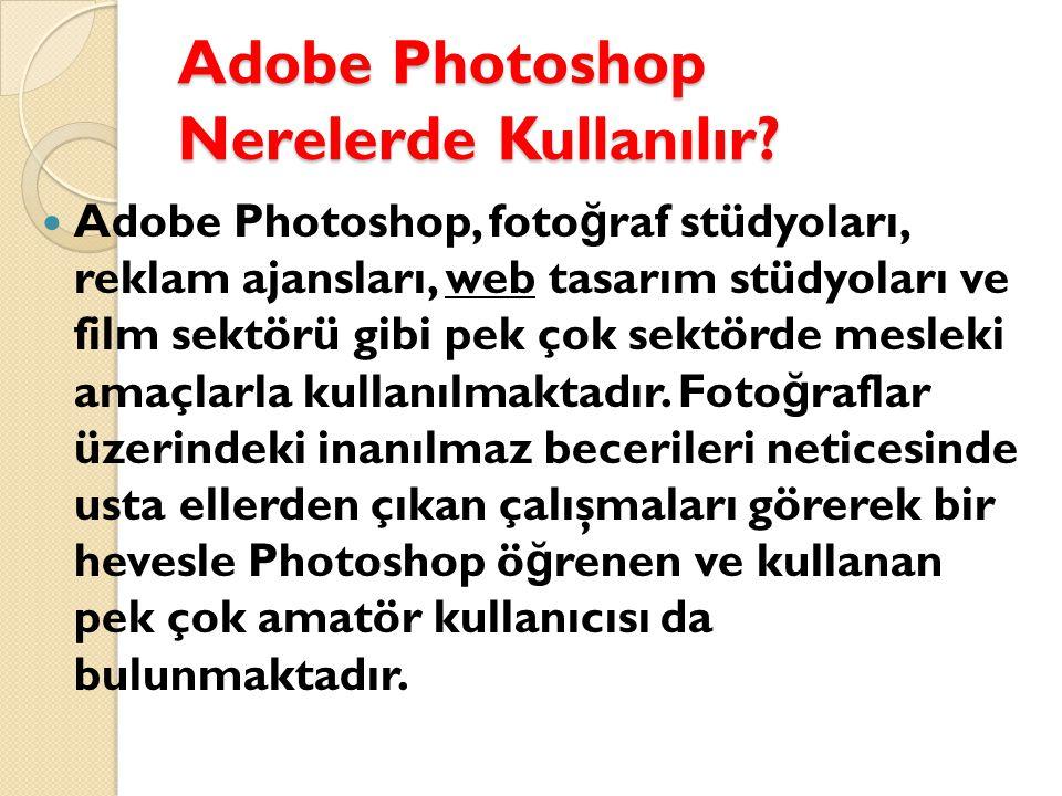 Adobe Photoshop Nerelerde Kullanılır