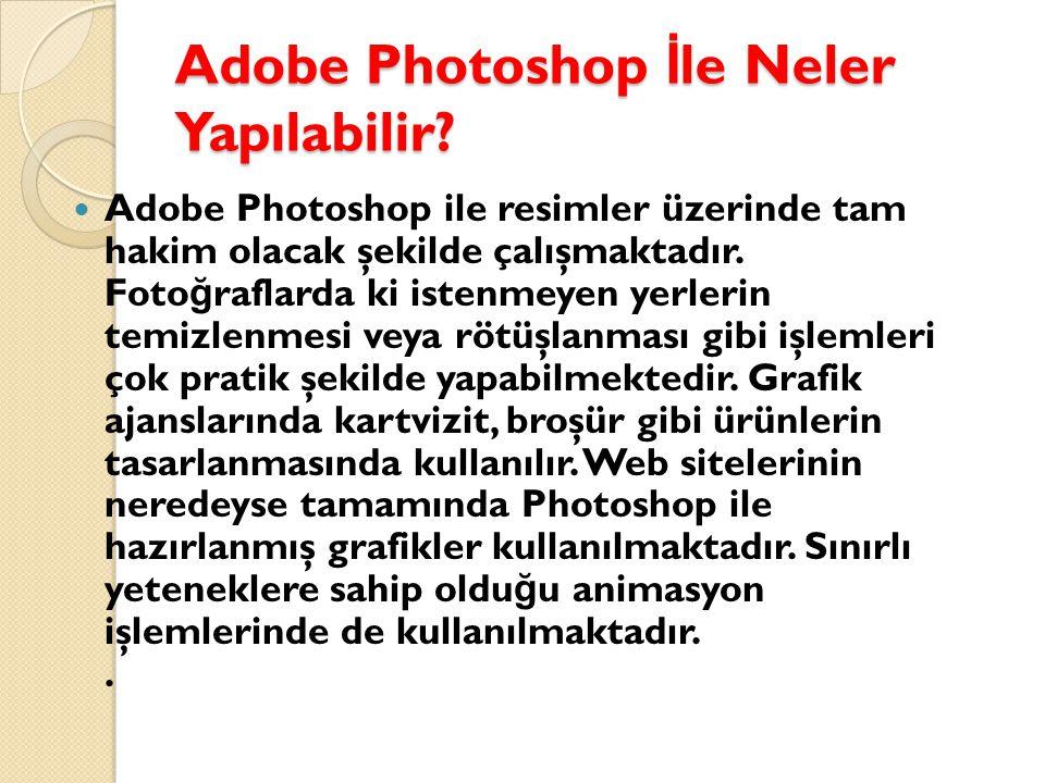 Adobe Photoshop İle Neler Yapılabilir