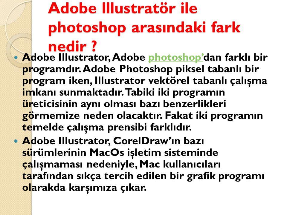 Adobe lllustratör ile photoshop arasındaki fark nedir