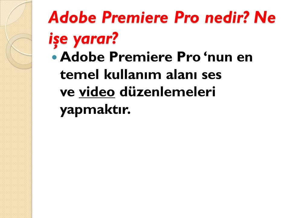 Adobe Premiere Pro nedir Ne işe yarar