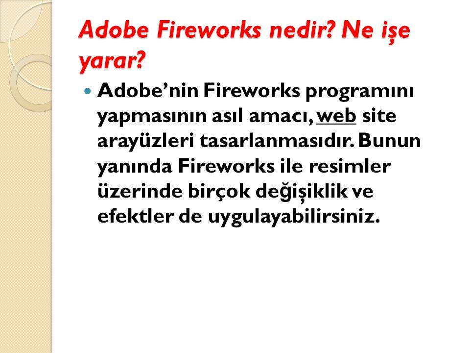 Adobe Fireworks nedir Ne işe yarar