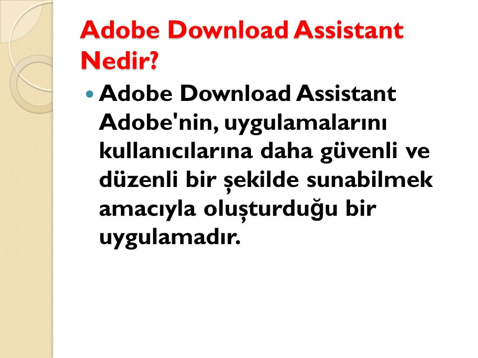 Adobe Download Assistant Nedir