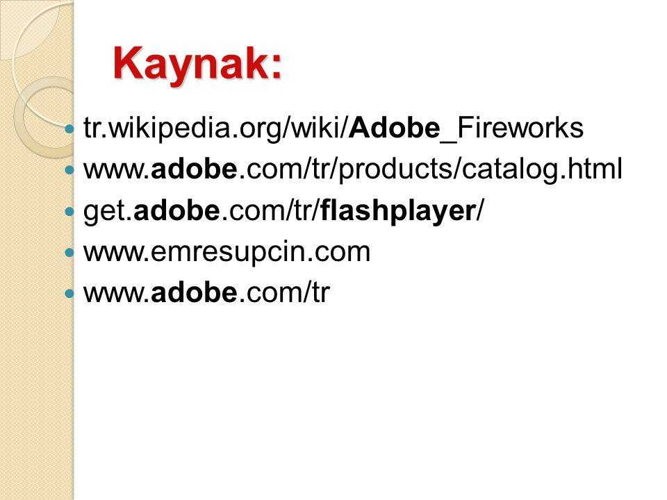 Kaynak: tr.wikipedia.org/wiki/Adobe_Fireworks