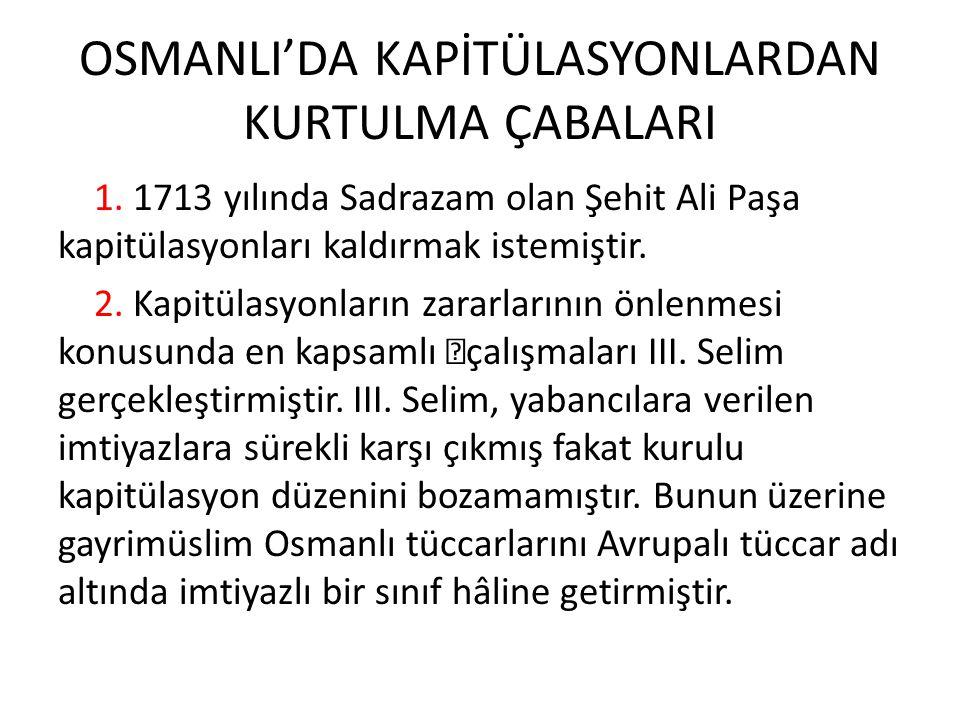 OSMANLI'DA KAPİTÜLASYONLARDAN KURTULMA ÇABALARI