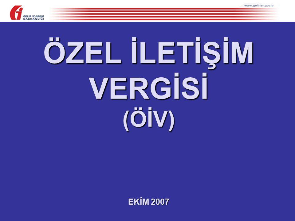 ÖZEL İLETİŞİM VERGİSİ (ÖİV) EKİM 2007