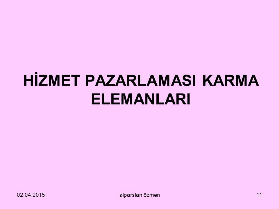 HİZMET PAZARLAMASI KARMA ELEMANLARI