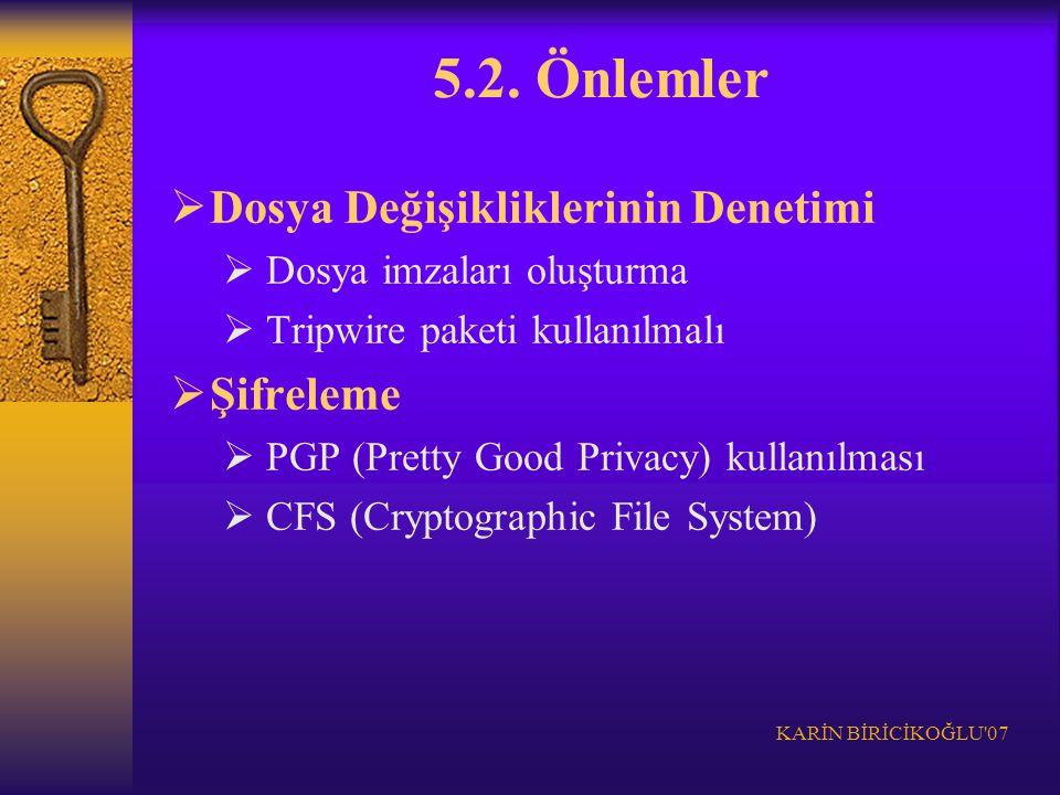 5.2. Önlemler Dosya Değişikliklerinin Denetimi Şifreleme