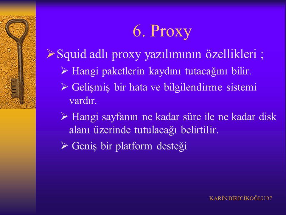 6. Proxy Squid adlı proxy yazılımının özellikleri ;