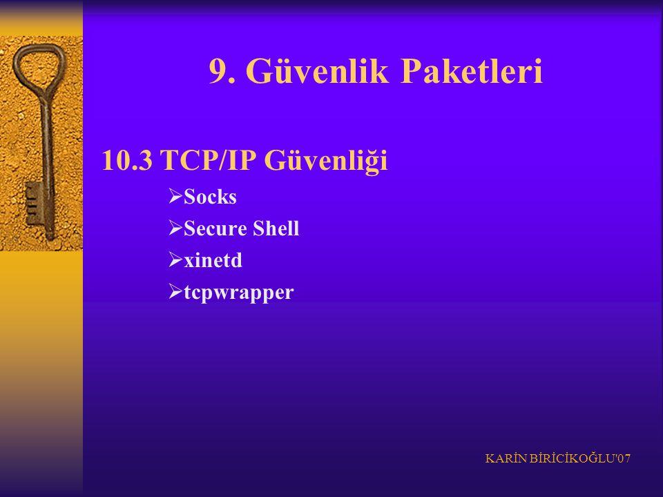 9. Güvenlik Paketleri 10.3 TCP/IP Güvenliği Socks Secure Shell xinetd