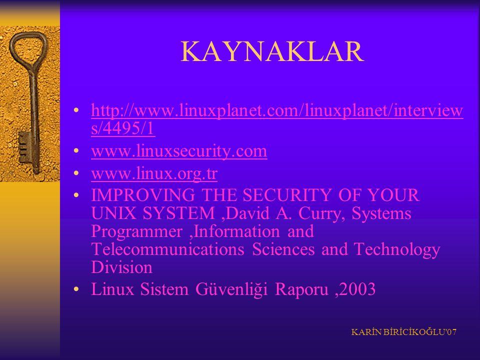 KAYNAKLAR http://www.linuxplanet.com/linuxplanet/interviews/4495/1