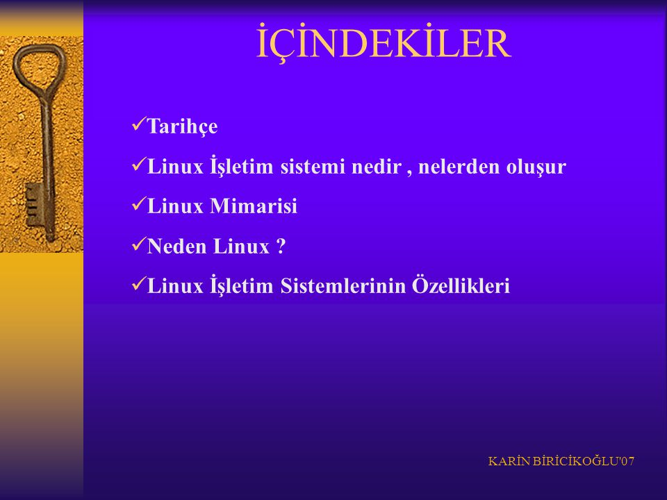 İÇİNDEKİLER Tarihçe Linux İşletim sistemi nedir , nelerden oluşur