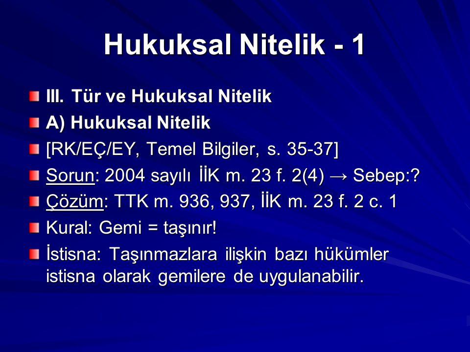 Hukuksal Nitelik - 1 III. Tür ve Hukuksal Nitelik A) Hukuksal Nitelik