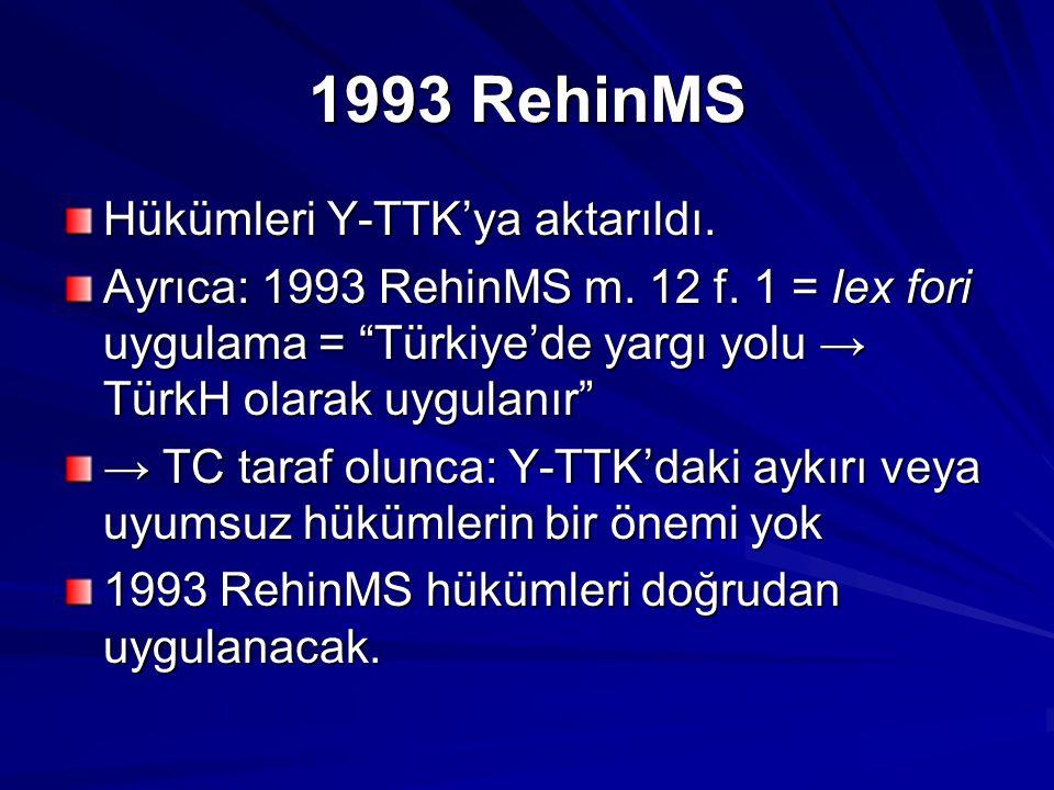 1993 RehinMS Hükümleri Y-TTK'ya aktarıldı.