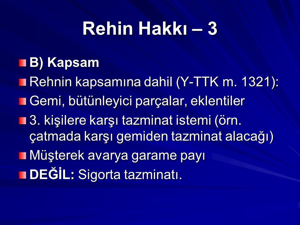 Rehin Hakkı – 3 B) Kapsam Rehnin kapsamına dahil (Y-TTK m. 1321):