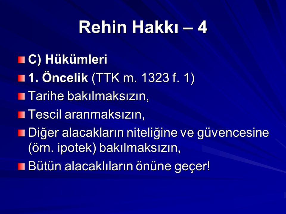 Rehin Hakkı – 4 C) Hükümleri 1. Öncelik (TTK m. 1323 f. 1)