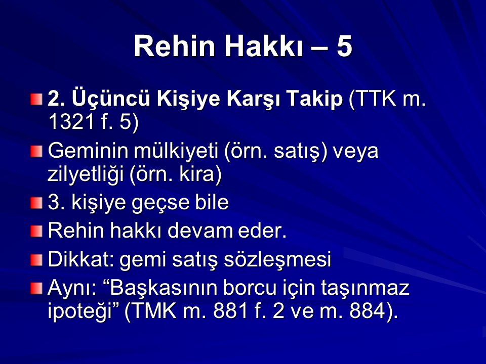 Rehin Hakkı – 5 2. Üçüncü Kişiye Karşı Takip (TTK m. 1321 f. 5)