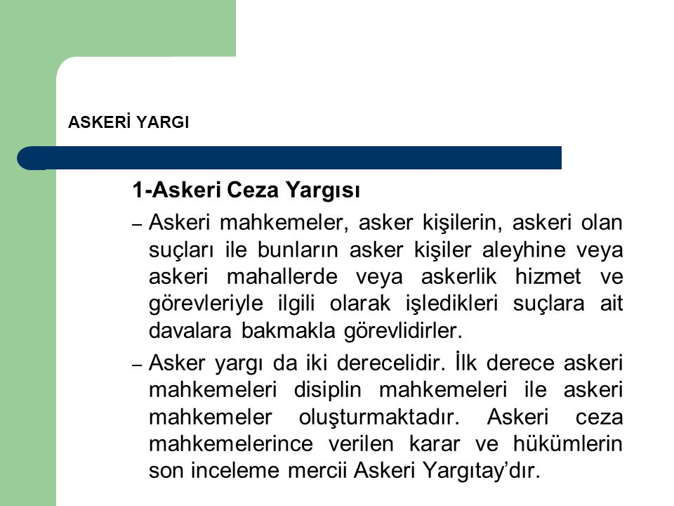 ASKERİ YARGI 1-Askeri Ceza Yargısı.