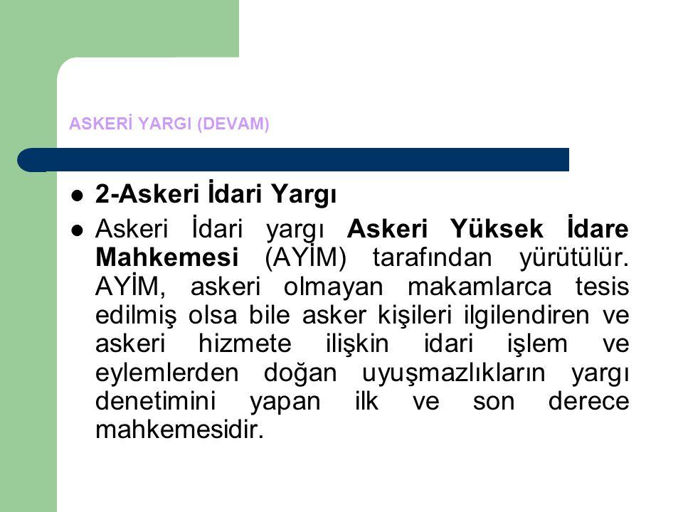 ASKERİ YARGI (DEVAM) 2-Askeri İdari Yargı.