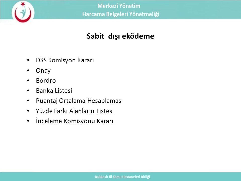 Sabit dışı eködeme DSS Komisyon Kararı Onay Bordro Banka Listesi