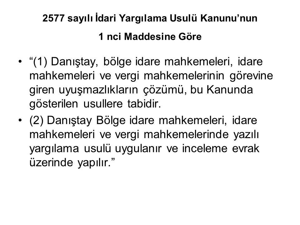 2577 sayılı İdari Yargılama Usulü Kanunu'nun 1 nci Maddesine Göre