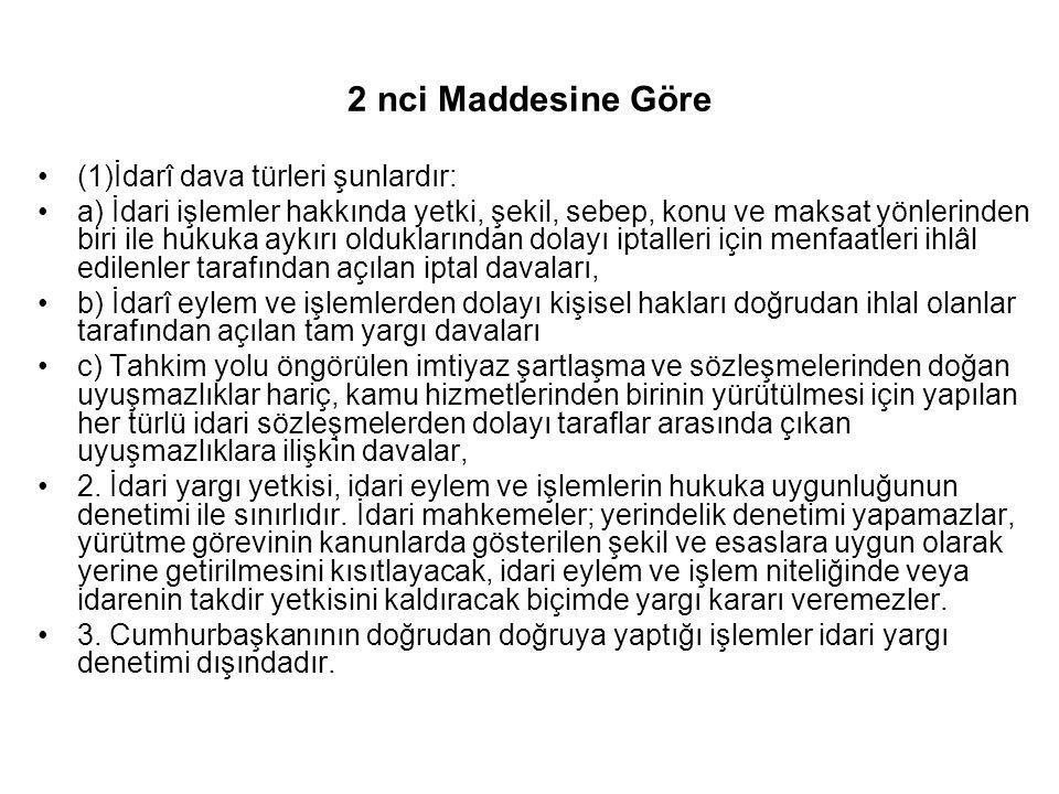 2 nci Maddesine Göre (1)İdarî dava türleri şunlardır: