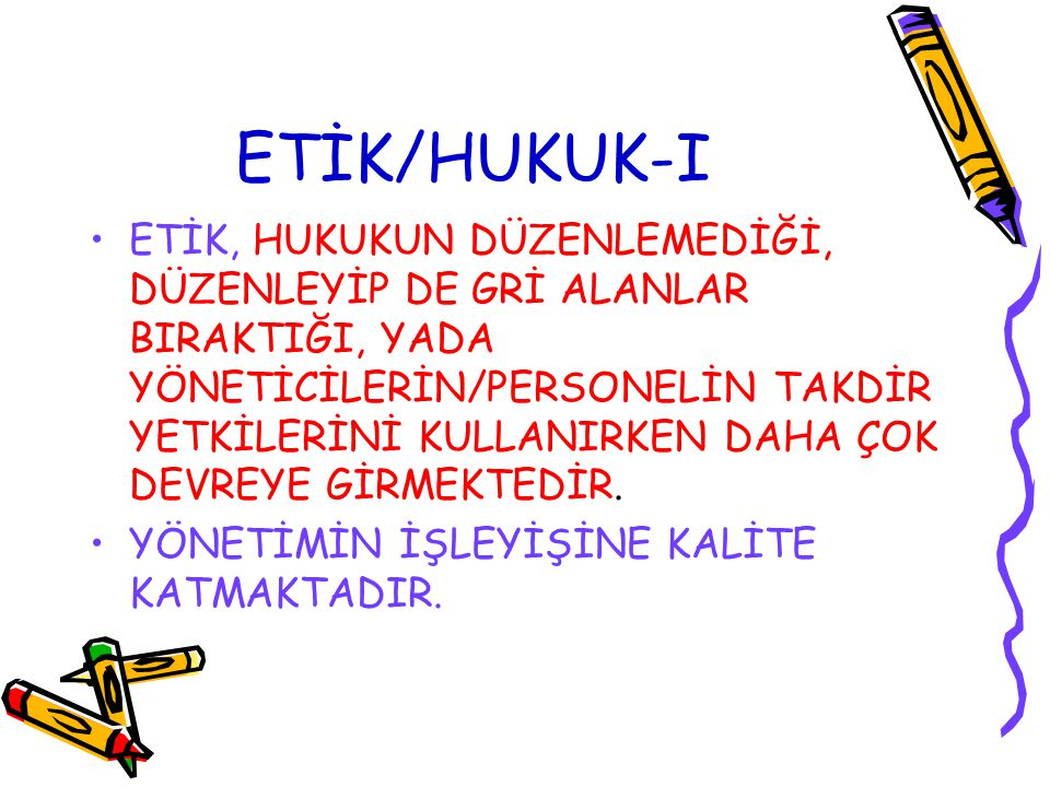 ETİK/HUKUK-I