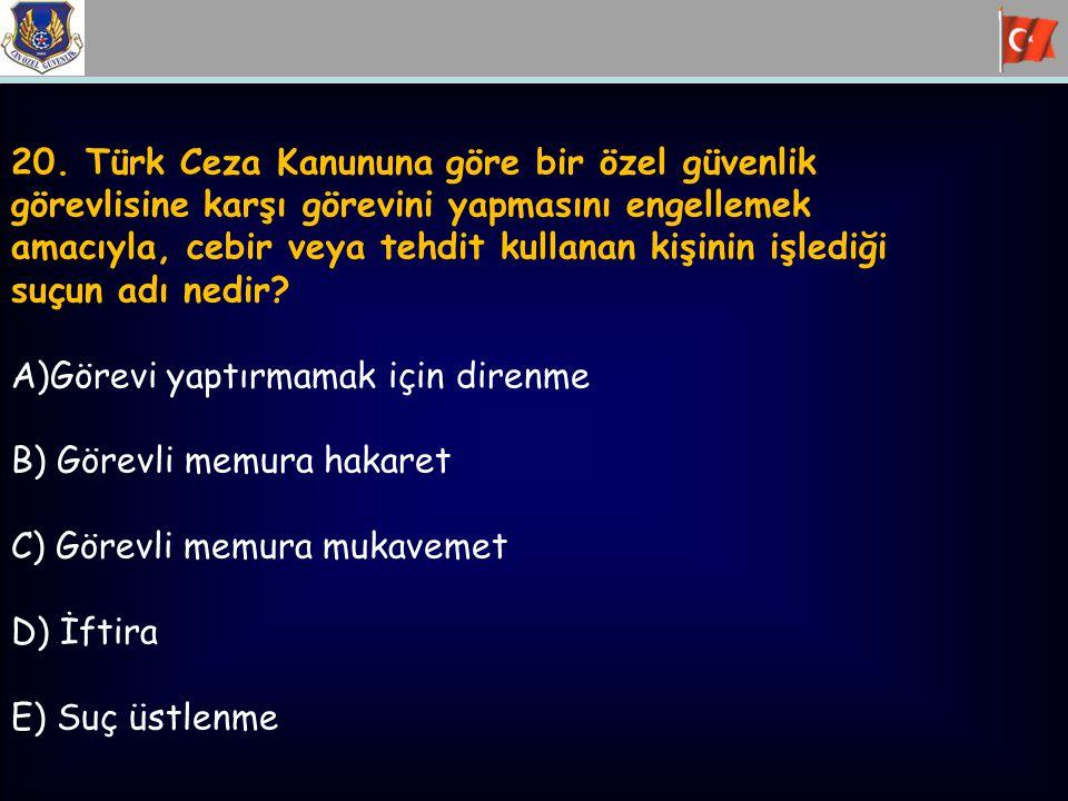 20. Türk Ceza Kanununa göre bir özel güvenlik