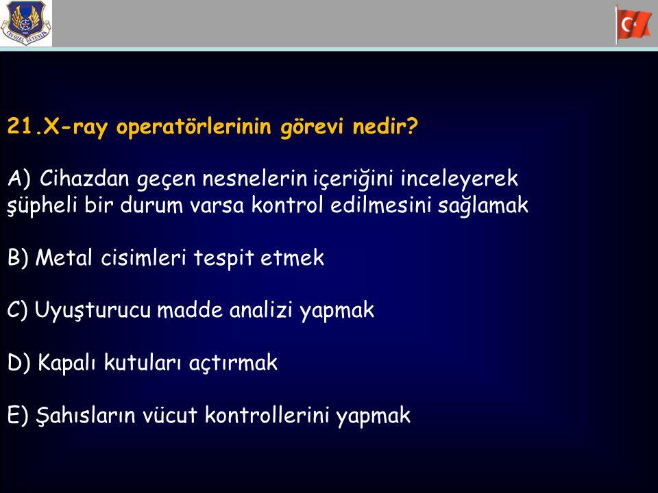 21.X-ray operatörlerinin görevi nedir