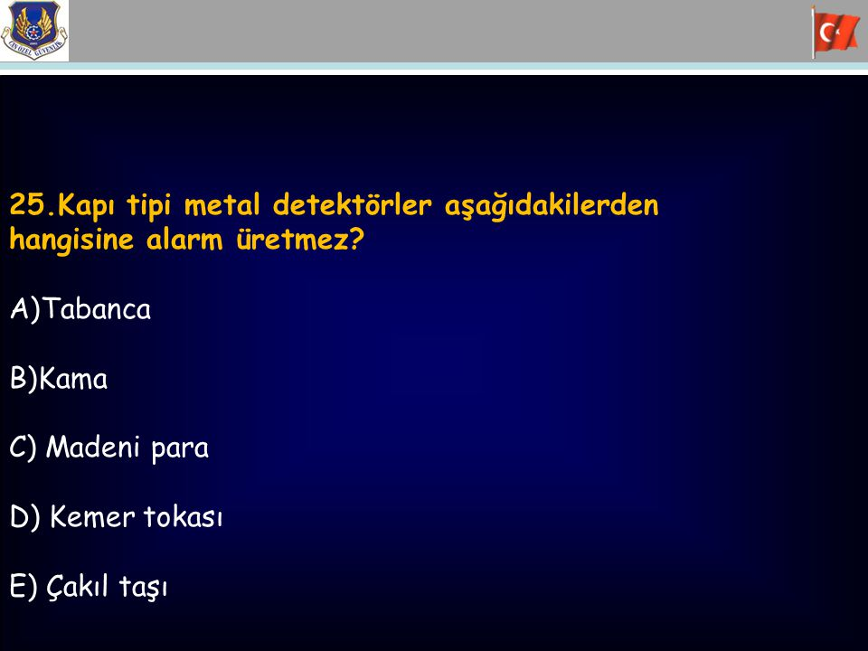 25.Kapı tipi metal detektörler aşağıdakilerden