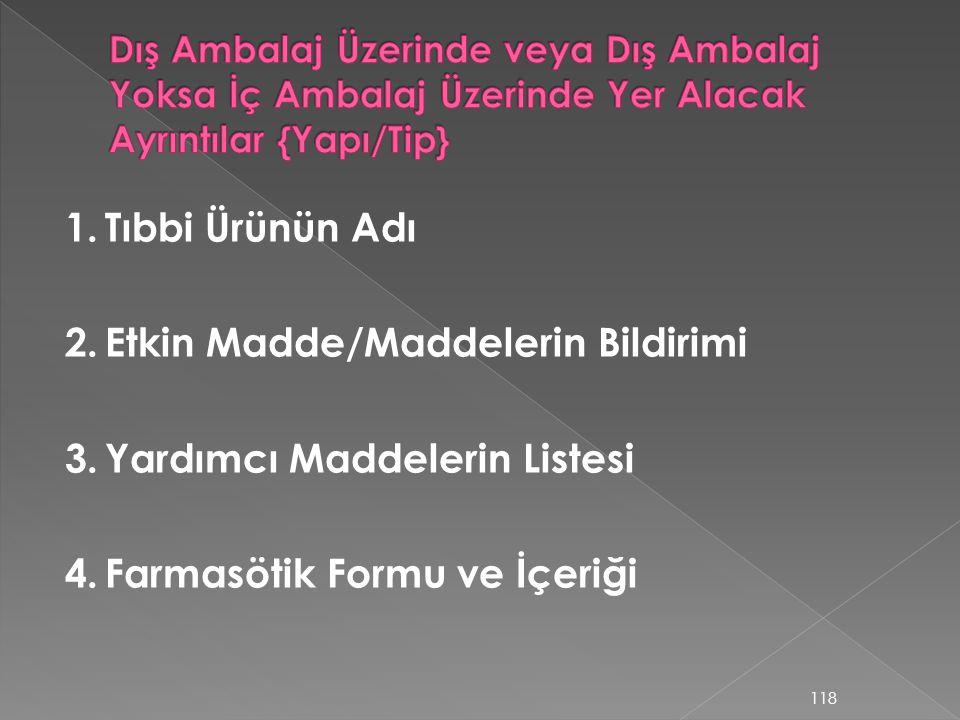2. Etkin Madde/Maddelerin Bildirimi 3. Yardımcı Maddelerin Listesi