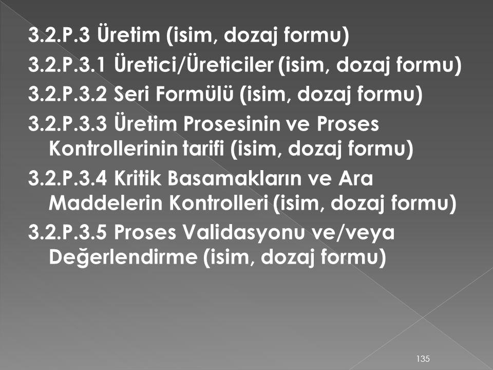 3. 2. P. 3 Üretim (isim, dozaj formu) 3. 2. P. 3