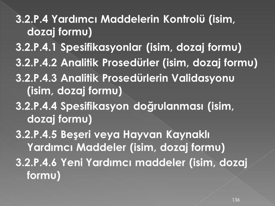 3. 2. P. 4 Yardımcı Maddelerin Kontrolü (isim, dozaj formu) 3. 2. P. 4