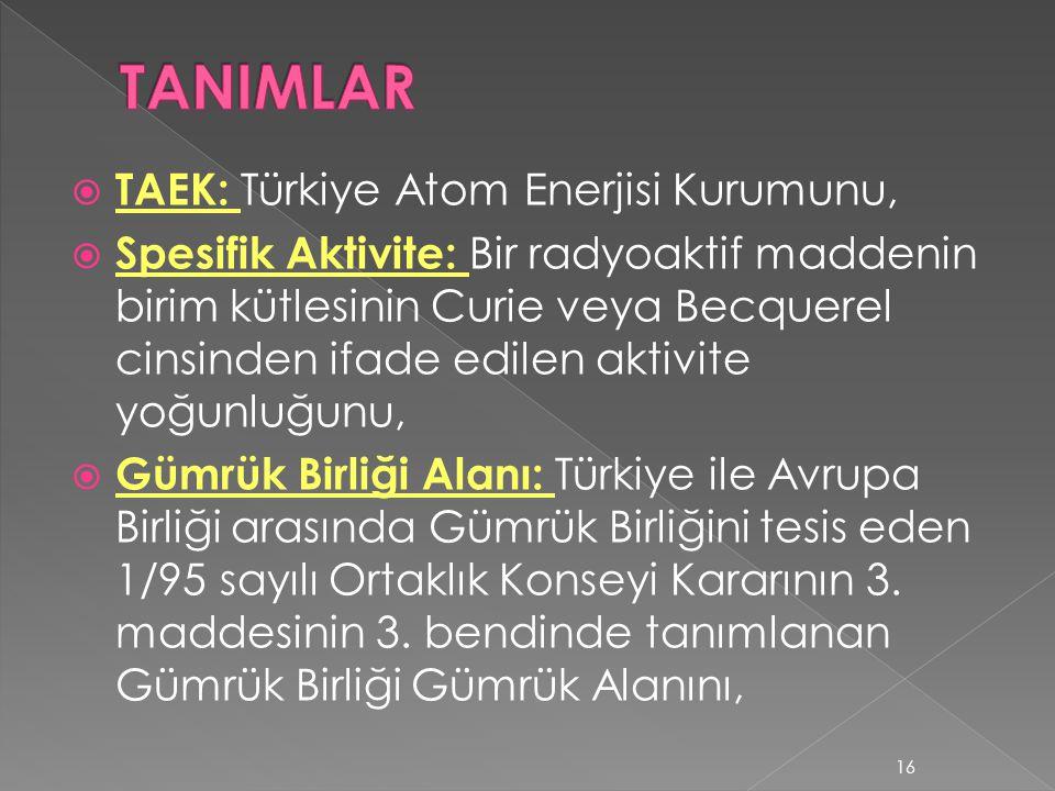 TANIMLAR TAEK: Türkiye Atom Enerjisi Kurumunu,