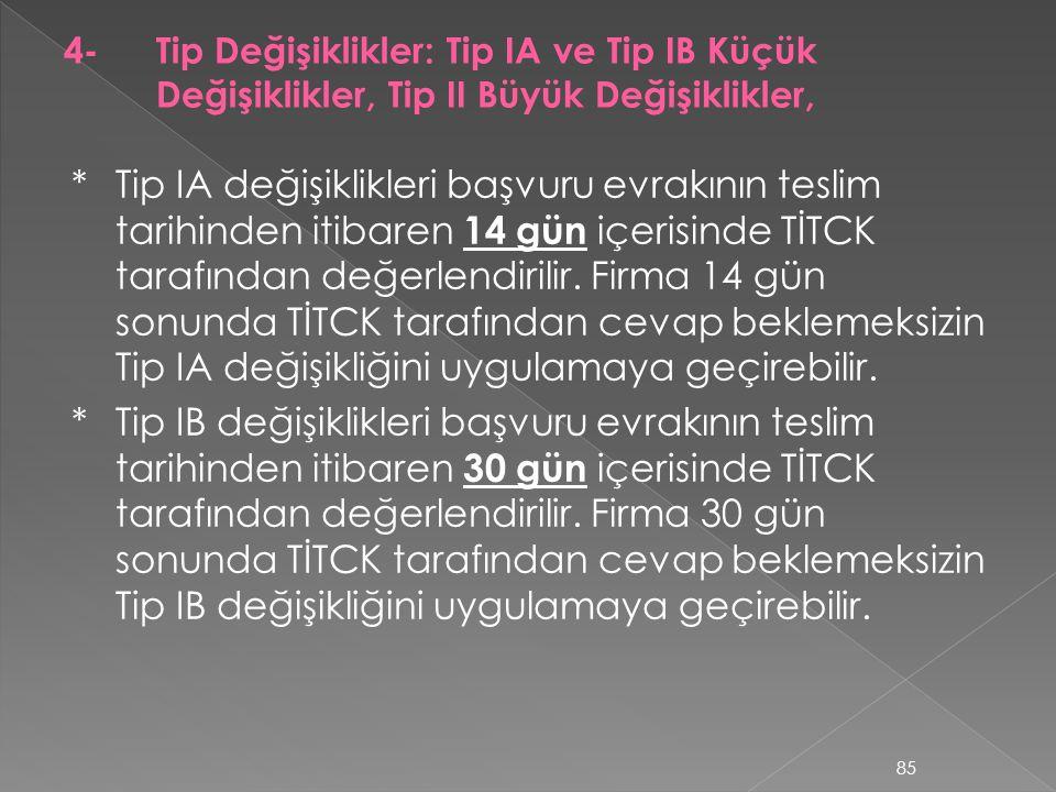4- Tip Değişiklikler: Tip IA ve Tip IB Küçük Değişiklikler, Tip II Büyük Değişiklikler,