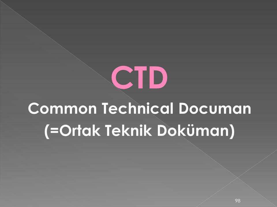 Common Technical Documan (=Ortak Teknik Doküman)
