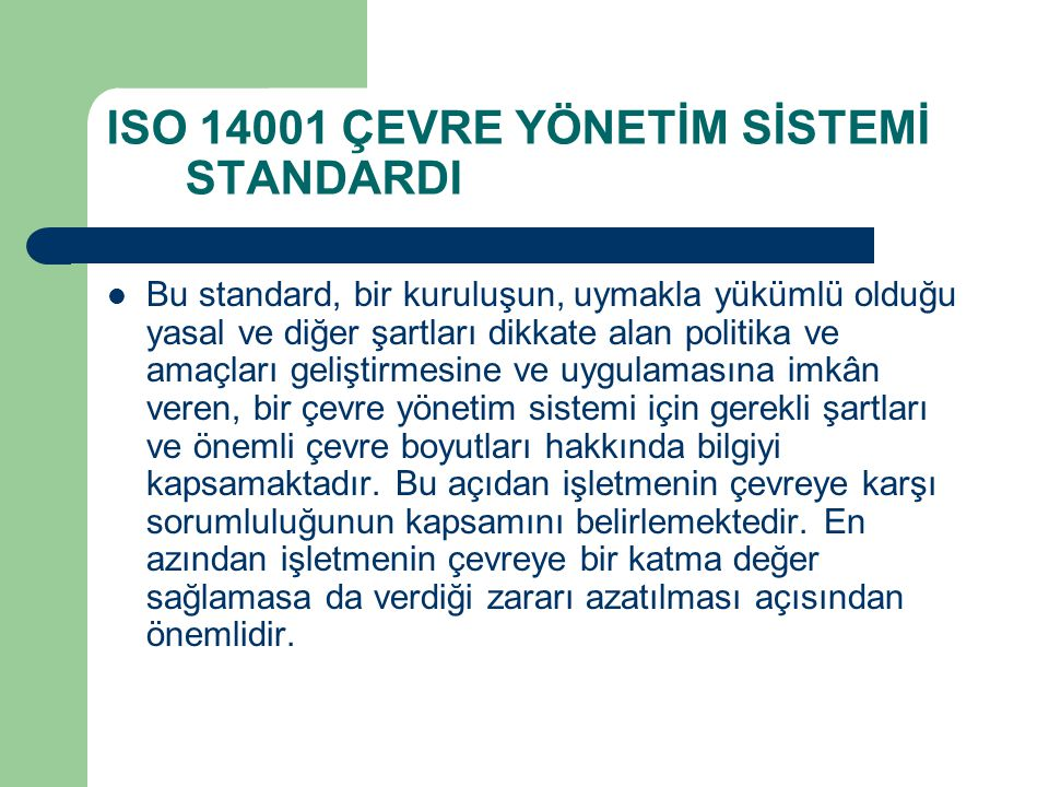 ISO 14001 ÇEVRE YÖNETİM SİSTEMİ STANDARDI