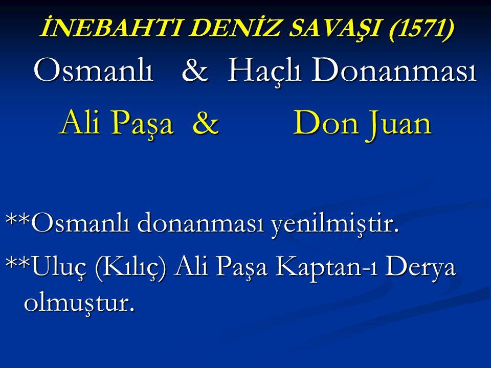 İNEBAHTI DENİZ SAVAŞI (1571) Osmanlı & Haçlı Donanması