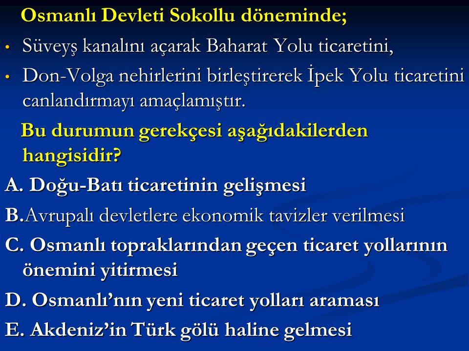 Osmanlı Devleti Sokollu döneminde;