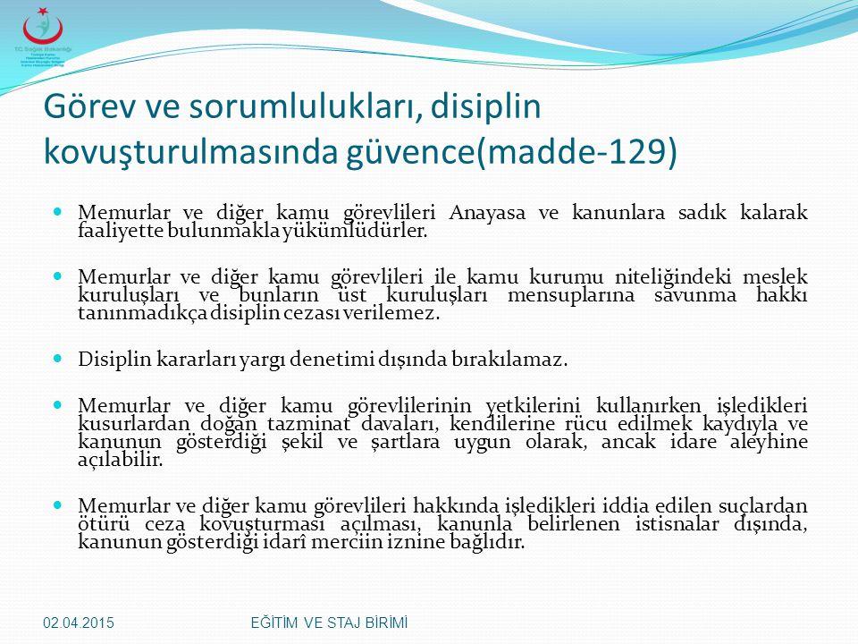 Görev ve sorumlulukları, disiplin kovuşturulmasında güvence(madde-129)