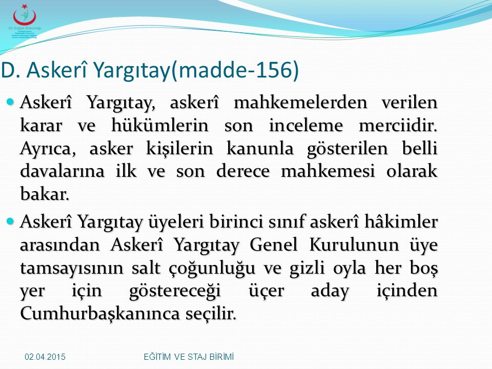 D. Askerî Yargıtay(madde-156)